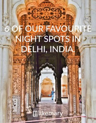 6 of our Fave Night Spots in Delhi, India